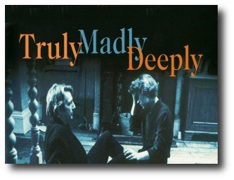 1.Truly, Madly, Deeply