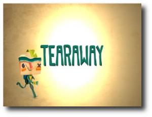 4. Tearaway
